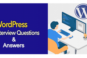 WordPress Developer Interview Questions and Answers